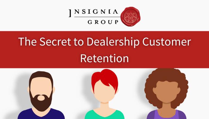 The Secret to Dealership Customer Retention (1)